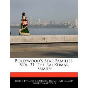 Vol. 31: The Raj Kumar Family (9781171067382): Dana Rasmussen: Books