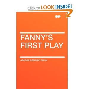 Fannys First Play (9781407633480) George Bernard Shaw