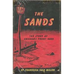 sands The story of Chicagos front yard Francesca Falk Miller Books