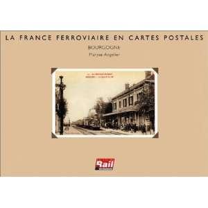 La France ferroviaire en cartes postales : Bourgogne
