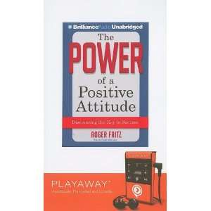 The Power of a Positive Attitude: Discovering the Key to Success [With