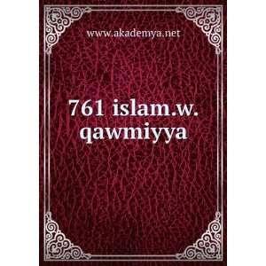 761 islam.w.qawmiyya www.akademya.net Books