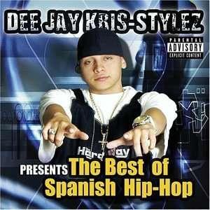 Dee Jay Kris Tylez Presents The Best of Spanish Hip Hop