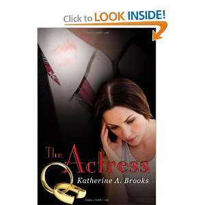 The Actress (9781475222128): Katherine A. Brooks: Books
