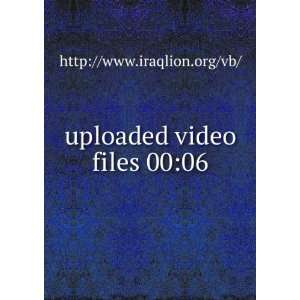 uploaded video files 0006 http//www.iraqlion.org/vb