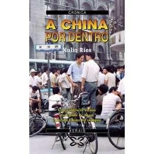 / China Inside (Galician Edition) (9788483022870) Xulio Rios Books