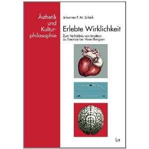 Erlebte Wirklichkeit (9783643113832) Johannes F. M. Schick Books