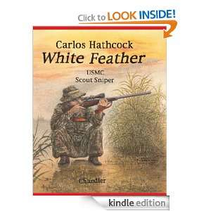 Carlos Hathcock White Feather: Roy F. Chandler, Norman A. Chandler