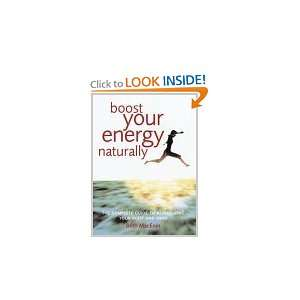 Boost Your Energy Naturally (9781844427284): Beth MacEoin