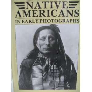 Native Americans In Early Photographs Tom Robotham Books