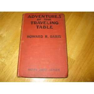 Adventures of the Traveling Table Howard R. Garis Books