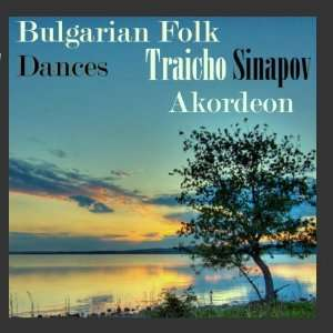 Folk Dances: Traicho Sinapov, Hristo Radanov, Emil Kolev: Music