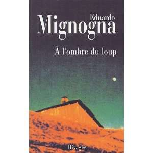 du loup (French Edition) (9782743612719) Eduardo Mignogna Books