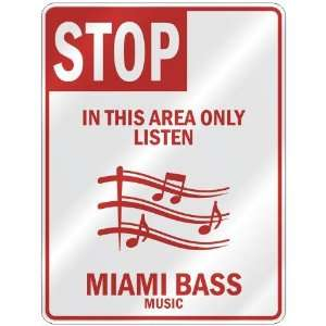 STOP  IN THIS AREA ONLY LISTEN MIAMI BASS  PARKING SIGN