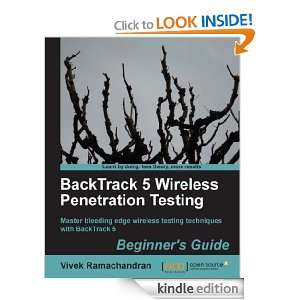 BackTrack 5 Wireless Penetration Testing Beginners Guide: Vivek