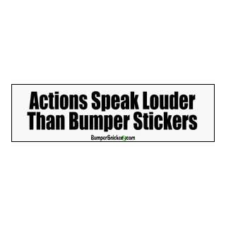 Actions speak louder than bumper stickers   funny bumper