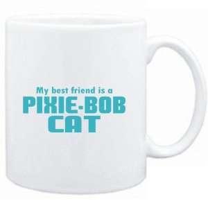 Mug White  MY BEST FRIEND IS a Pixie Bob  Cats