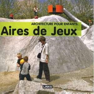 architecture pour enfants : aires de jeux (9782917031414