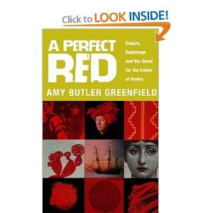 Perfect Red Empire, Espionage and the Quest for the Colour of Desire