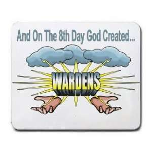 And On The 8th Day God Created WARDENS Mousepad