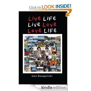 Live Life, Live Love, Love Life Jean Onuaguluchi  Kindle