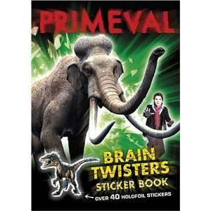 Primeval Brain Twisters Sticker Book (9781409302360