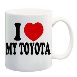 LOVE MY TOYOTA Mug Coffee Cup 11 oz