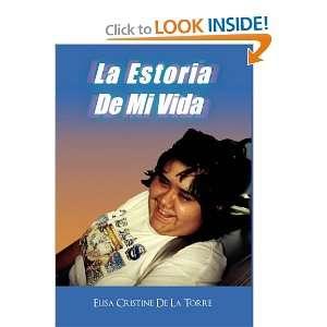 Estoria De Mi Vida (9781453542286) Elisa Cristine De La Torre Books