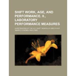 Shift work, age, and performance. II., Laboratory performance measures