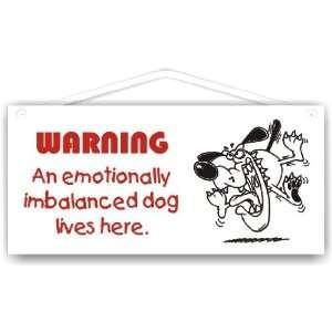 WARNING An emotionally imbalanced dog lives here