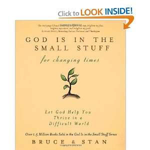 God Is in the Small Stuff for Changing Times Let God Help You