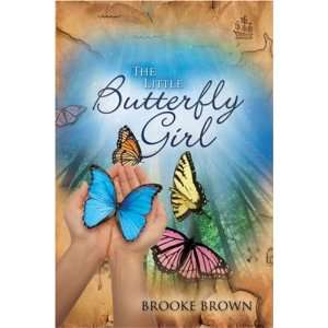 The Little Butterfly Girl (9781604774979) Brooke Brown Books