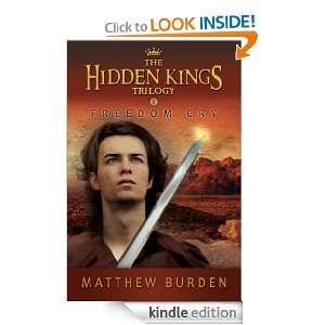 Freedom Cry: A Novel (The Hidden Kings Trilogy): Matthew Burden