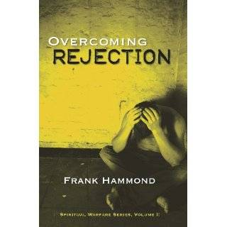 Overcoming Rejection (Spiritual Warfare (Impact Christian)) by Frank