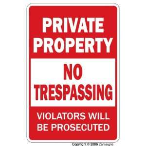 PRIVATE PROPERTY NO TRESPASSING sign signs violators