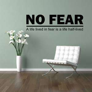 No Fear Vinyl Wall Saying Decal Sticker 11x39