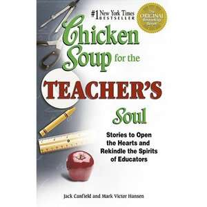 Chicken Soup for the Teachers Soul Stories to Open the