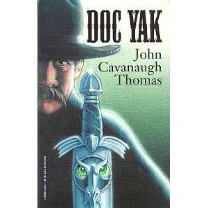 Doc Yak (9781569015452): John Thomas: Books
