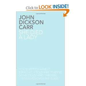 She Died a Lady (9781780020051): John Dickson Carr: Books