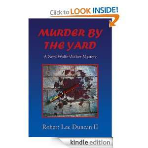 MURDER BY THE YARDA Nora Wolfe Walker Mystery Robert Lee Duncan II