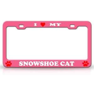 I LOVE MY SNOWSHOE Cat Pet Animal High Quality STEEL