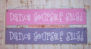 Little Girls Room Decorations DANCE YOURSELF SILLY Sign