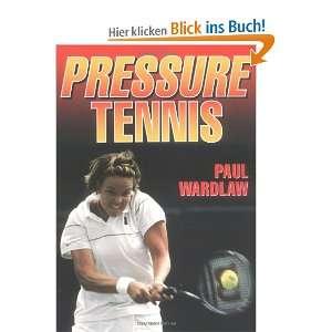 Pressure Tennis: .de: Paul Wardlaw: Englische Bücher