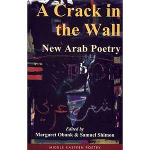 A Crack in the Wall: New Arab Poetry, Obank, Margaret
