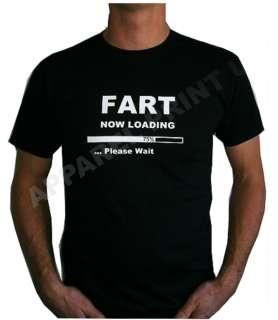FUNNY Mens T Shirt FART Now Loading S,M,L,XL,XXL *NEW*