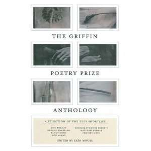 The Griffin Poetry Prize Anthology: A Selection of the
