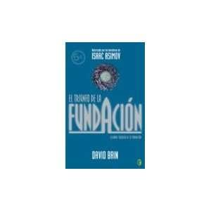 El Triunfo De La Fundación: DAVID BRIN: Books