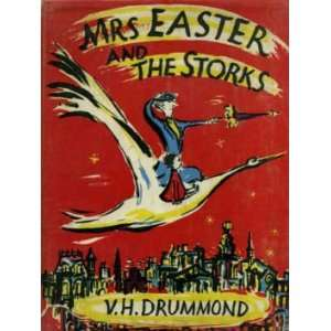 Mrs. Easter and the Storks (9780571091874): V.H. Drummond: Books