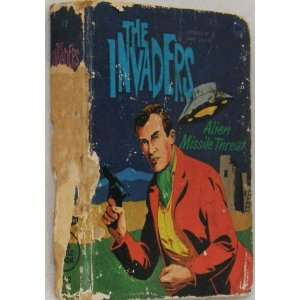 The Invaders, Alien Missile Threat: Paul S. Newman: Books