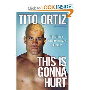 of a Mixed Martial Arts Champion (9781439149744) Tito Ortiz Books
